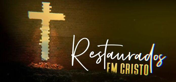 restaurados em Cristo